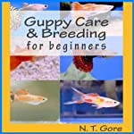 Guppy Care & Breeding for Beginners | N. T. Gore