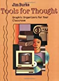 Tools for Thought: Graphic Organizers for Your Classroom (0325004641) by Jim Burke