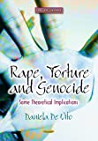 Rape, Torture and Genocide: Some Theoretical Implications