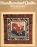 img - for Handkerchief Quilts by Pat Long Gardner (1993) Paperback book / textbook / text book