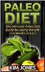 Paleo Diet: The Ultimate Paleo Diet G...