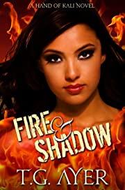 Fire & Shadow (A Hand of Kali Novel - Book 1) (The Hand of Kali Series)