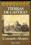 Tierras de castigo (Coleccion En cuarto mayor) (Spanish Edition) (847178551X) by Alvarez, Consuelo