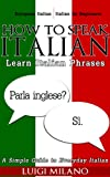 How To Speak Italian: Learn Italian Phrases (English Edition)