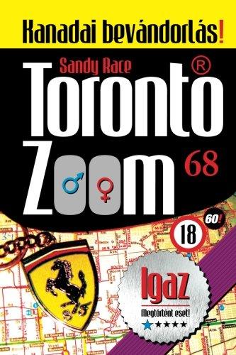 Toronto Zoom 68: Kanadai bevandorlas! / Canadian immigration! (Volume 68) (Hungarian Edition) PDF