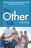 The Other Talk: A Boomers guide to talking with your family about the rest of your life