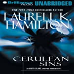 Cerulean Sins: Anita Blake, Vampire Hunter: Book 11 (       UNABRIDGED) by Laurell K. Hamilton Narrated by Cynthia Holloway