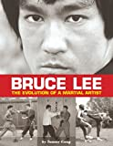 Bruce Lee: The Evolution of a Martial Artist