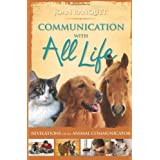 Communication With All Life: Revelations of An Animal Communicator ~ Joan Ranquet