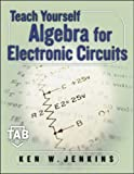 K.W. Jenkins Teach Yourself Algebra for Electric Circuits (TAB Electronics Technical Library)