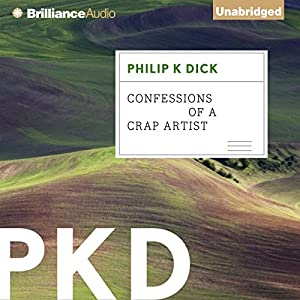 Confessions of a Crap Artist | [Philip K. Dick]