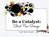 img - for Be A Catalyst: Start New Groups book / textbook / text book