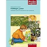 """Praxis Impulse: Fr�hlingsforscher: Handelndes Lernen im Sachunterricht der Grundschulevon """"Marita Imh�user-Krau�"""""""