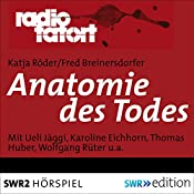 Anatomie des Todes (Radio Tatort) | Katja Röder, Fred Breinersdorfer