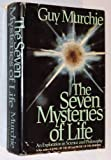The Seven Mysteries of Life: An Exploration In Science & Philosophy (0395263107) by Guy Murchie