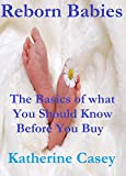 Reborn Babies: The basics of what you should know before you buy