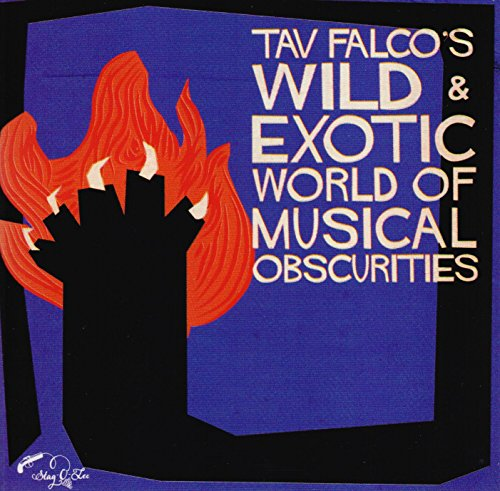 Tav Falco-Wild & Exotic World of Musical Obscurities