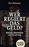 Image de Wer regiert das Geld?: Banken, Demokratie und Täuschung