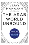 "Vijay Mahajan, ""The Arab World Unbound: Tapping into the Power of 350 Million Consumers"" (Jossey-Bass, 2012)"