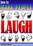 How to Make People Laugh: Discover Ho...