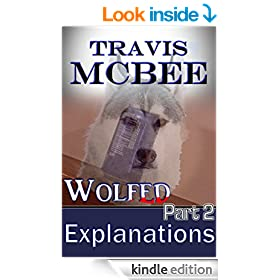 Wolfed Part Two: Explanations