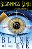 img - for Blink of an Eye (Beginnings Series) book / textbook / text book
