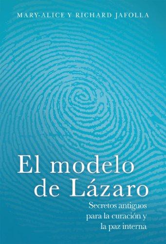 El modelo de Lázaro: Secretos antiguos para la curación y la paz interna (Spanish Edition) (El Secreto De La Paz Personal compare prices)