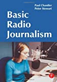 img - for Basic Radio Journalism by Chantler Paul Stewart Peter (2003-06-23) Paperback book / textbook / text book