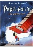 Papirofobia. No Quiero Leer! (Spanish Edition)