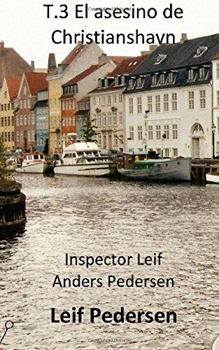 T.3 El asesino de Christianshavn: Volume 3 (Inspector Leif Anders Pedersen)