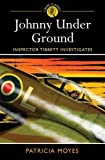 Johnny Under Ground: Inspector Tibbett Investigates (Crime Classics)