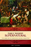 img - for Early Modern Supernatural: The Dark Side of European Culture, 1400-1700 (Praeger Series on the Early Modern World) book / textbook / text book