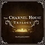The Charnel House Trilogy [Download]