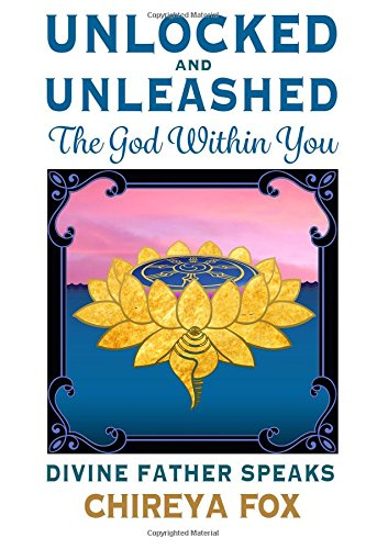 unlocked-unleashed-the-god-within-you-divine-father-speaks-codes-of-union-volume-1