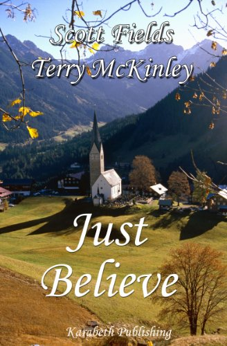 Book: Just Believe by Scott Fields and Terry McKinley