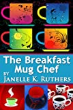 The Breakfast Mug Chef