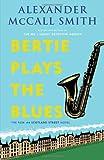 Bertie Plays the Blues: A 44 Scotland Street Novel (7) Alexander McCall Smith