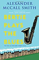 Bertie Plays the Blues: A 44 Scotland Street Novel