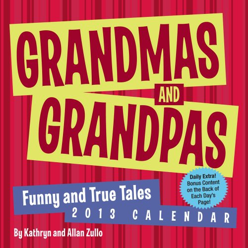 Grandmas and Grandpas 2013 Day-to-Day Calendar: Funny and True Tales