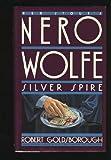 Silver Spire: A Nero Wolfe Mystery