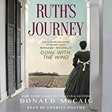Ruth's Journey: The Authorized Novel of Mammy from Margaret Mitchell's Gone with the Wind (       UNABRIDGED) by Donald McCaig Narrated by Cherise Boothe