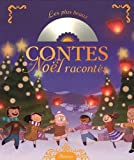 Les plus beaux contes de Noël racontés (1 CD inclus)