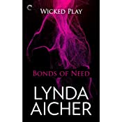 Bonds of Need: Wicked Play, Book 2 | Lynda Aicher