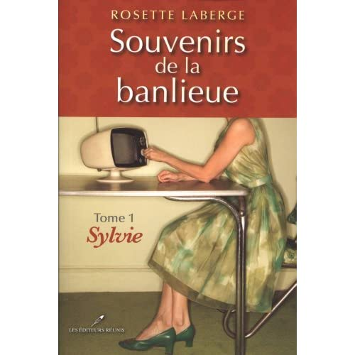 Rosette Laberge - Souvenirs de la banlieue [ 6 Tomes- Epubs]