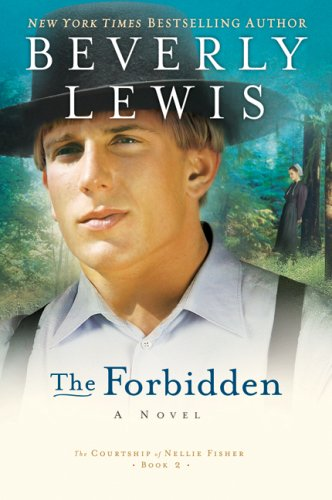 The Forbidden (The Courtship of Nellie Fisher, Book 2), Beverly Lewis