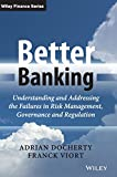 img - for Better Banking: Understanding and Addressing the Failures in Risk Management, Governance and Regulation book / textbook / text book