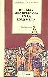 img - for Iglesia y vida religiosa en la Edad Media (Coleccion La Historia en sus textos) (Spanish Edition) book / textbook / text book