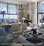 Spectacular Homes of South Florida: An Exclusive Showcase of South Florida's Finest Designers