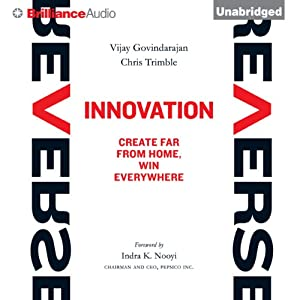 Reverse Innovation: Create Far from Home, Win Everywhere | [Vijay Govindarajan, Chris Trimble]