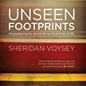 Unseen Footprints: Encountering the Divine Along the Journey of Life | [Sheridan Voysey]